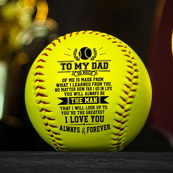 To My Dad I Will Never Outgrow A Place In Your Heart – Baseball Ball softball