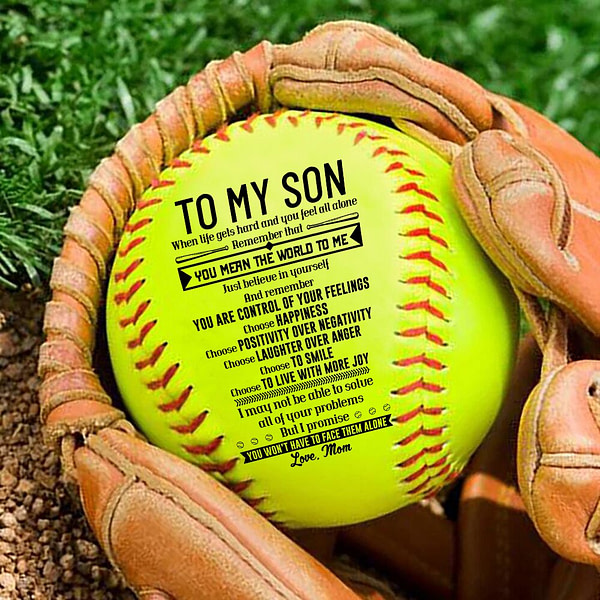 Mom To Son, Keep A Positive State Of Mind I love You a printed softball as a– gift