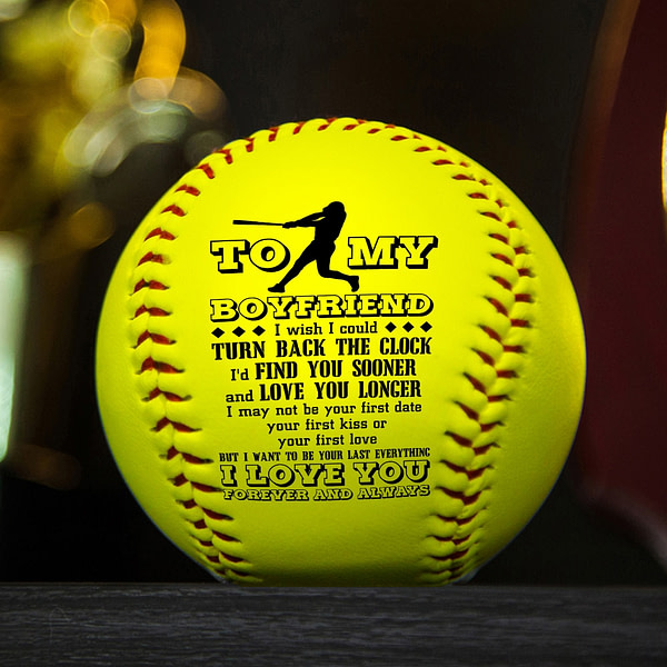 To My Boyfriend I love You a printed softball as a birthday Christmas gift